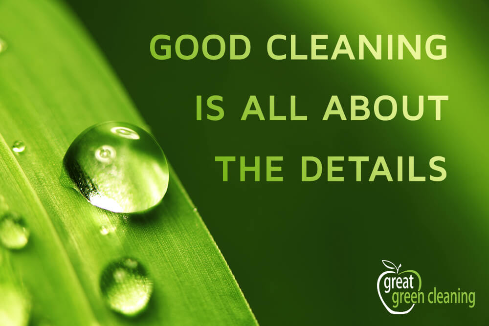 Good cleaning is all about the details.